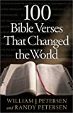 100 Bible Verses That Changed the World (0800757602) by Petersen, William J.