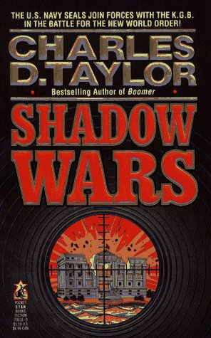 Shadow Wars: Shadow Wars, Charles D. Taylor