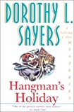 Hangman's Holiday: A Collection of Short Mysteries (0060923962) by Sayers, Dorothy L.