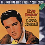 Elvis Presley King Creole: The Original Elvis Presley Collection, Vol. 6