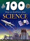 100 Things You Should Know About Science