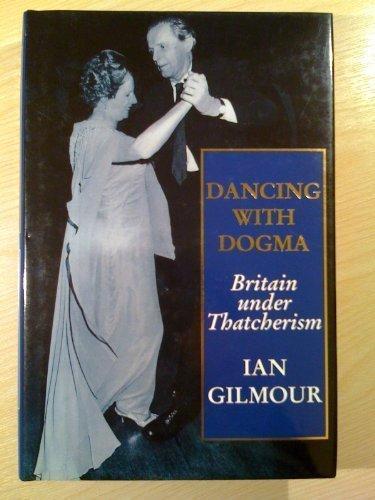 Dancing With Dogma: Britain Under Thatcherism