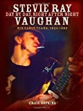 img - for Stevie Ray Vaughan - Day by Day, Night After Night: His Early Years, 1954-1982 book / textbook / text book