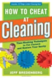 How to Cheat at Cleaning: Time-Slashing Techniques to Cut Corners and Rest