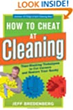 How to Cheat at Cleaning: Time-Slashing Techniques to Cut Corners and Restor