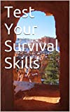 Test Your Survival Skills