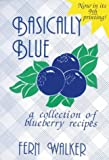 img - for Basically Blue: A Collection of Blueberry Recipes book / textbook / text book