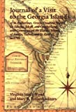 img - for Journal of a Visit to the Georgia Islands of St. Catherines, Green, Ossabaw, Sapelo, St. Simons, Jekyll, and Cumberland: With Comments on the Florida Islands of Amelia, Talbot, and St. George, in 1753 book / textbook / text book