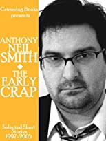 The Early Crap: Selected Short Stories, 1997-2005