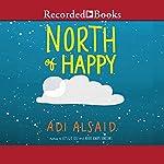 North of Happy | Adi Alsaid