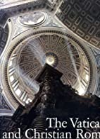 The Vatican and Christian Rome by Gabriel…