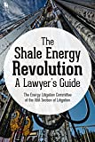 The Shale Energy Revolution: A Lawyer's Guide