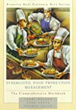Synergistic Food Production Management: The Comprehensive Workbook (0130833894) by Becker, Cheri