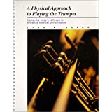 A Physical Approach to Playing the Trumpet
