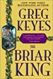 The Briar King (Kingdoms of Thorn and Bone, Book 1) (0345440668) by J. Gregory Keyes