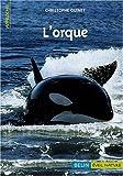 echange, troc Christophe Guinet - L'orque