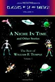 William F. Temple A Niche in Time and Other Stories: The Best of William F. Temple Volume I: 1