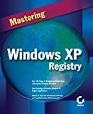 Mastering Windows XP Registry (0782129870) by Hipson, Peter D.