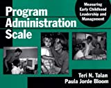 img - for Program Administration Scale: Measuring Early Childhood Leadership and Management [PROGRAM ADMINISTRATION SCA -OS] book / textbook / text book
