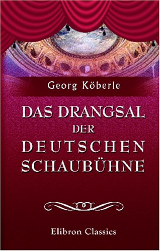 Das Drangsal der deutschen Schaubühne