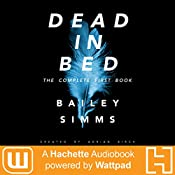 Dead in Bed by Bailey Simms: The Complete First Book   Adrian Birch