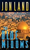 The Blue Widows (Ben Kamal and Danielle Barnea Novels) (0765345269) by Land, Jon