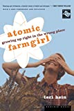 Atomic Farmgirl: Growing Up Right in the Wrong Place