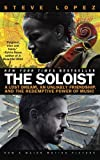 img - for The Soloist (Movie Tie-In): A Lost Dream, an Unlikely Friendship, and the Redemptive Power of Music [Paperback] [2008] (Author) Steve Lopez book / textbook / text book