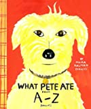 What Pete Ate from A to Z (014250159X) by Kalman, Maira