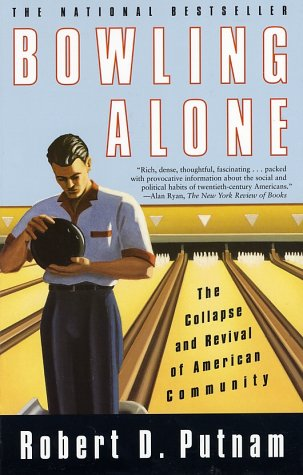 Bowling Alone : The Collapse and Revival of American Community