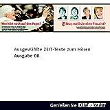 echange, troc  - Die Zeit Audio, Ausgewählte ZEIT Texte zum Hören Nr. 8, 1 Audio-CD;