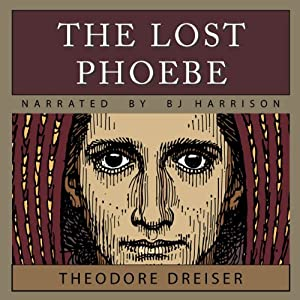 The Lost Phoebe | [Theodore Dreiser]