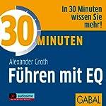 30 Minuten Führen mit EQ | Alexander Groth