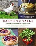 Earth to Table: Seasonal Recipes from an Organic Farm