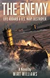 The Enemy: A Novel of Life Aboard a U.S. Navy Destroyer in World War II