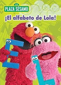 Amazon.com: Plaza Sesamo: El Alfabeto de Lola!: Leticia Amezcua
