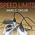 Speed Limits: Where Time Went and Why We Have So Little Left (       UNABRIDGED) by Mark C. Taylor Narrated by Mel Foster