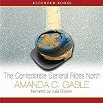 The Confederate General Rides North: A Novel | Amanda Gable