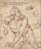 img - for Italian Master Drawings from the Princeton University Art Museum book / textbook / text book