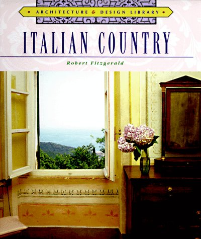 Architecture and Design Library: Italian Country (Arch & Design Library), Robert Fitzgerald