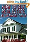 How to Buy Real Estate Below Market V...