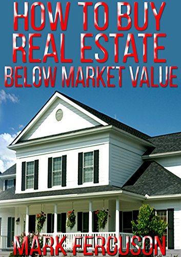 How to Buy Real Estate Below Market Value PDF
