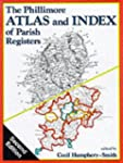 The Phillimore Atlas and Index of Par...
