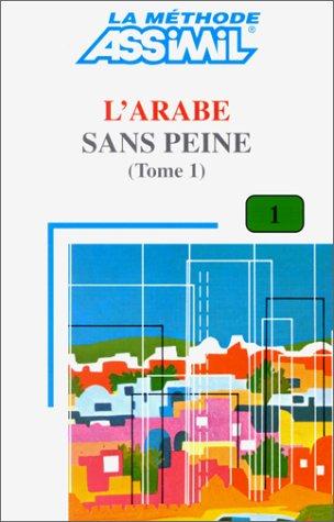 L'Arabe sans peine (Methode quotidienne Assimil) (French Edition)