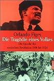Tragödie eines Volkes. Die Epoche der russischen Revolution 1891 - 1924. (3442150752) by Figes, Orlando