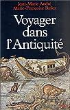 echange, troc Jean-Marie André, Marie-Françoise Baslez - Voyager dans l'Antiquité