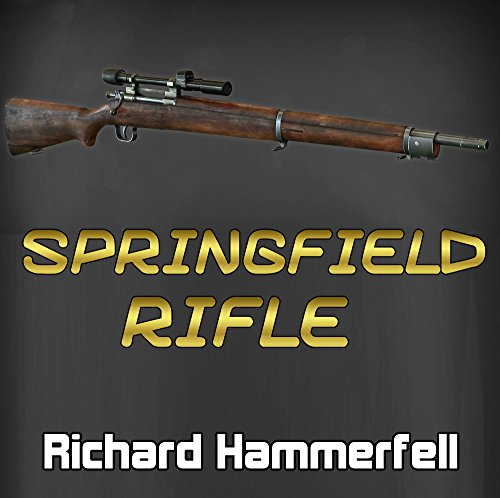 Free Kindle Book : The 1903 Springfield Rifle