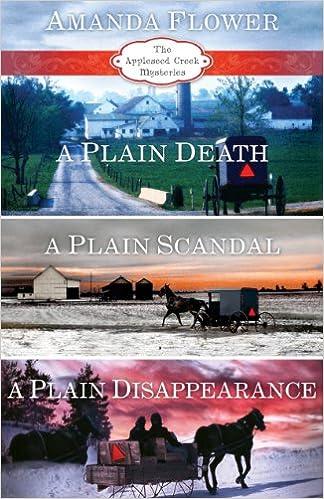 Amanda Flower's Appleseed Creek Trilogy: A Plain Death, A Plain Scandal, A Plain Disappearance (An Appleseed Creek Mystery)