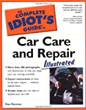 The Complete Idiot's Guide to Car Care and Repair Illustrated (0028644328) by Dan Ramsey
