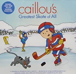 Caillou's Greatest Skate of All